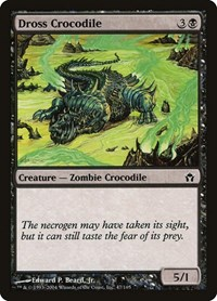 Dross Crocodile, Magic: The Gathering, Fifth Dawn