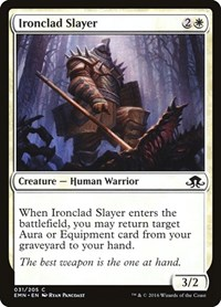 Ironclad Slayer, Magic: The Gathering, Eldritch Moon