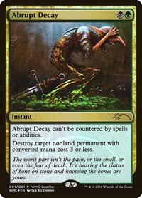 Abrupt Decay, Magic: The Gathering, WMCQ Promo Cards