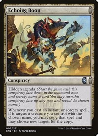 Echoing Boon, Magic: The Gathering, Conspiracy: Take the Crown