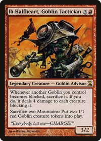 Ib Halfheart, Goblin Tactician, Magic: The Gathering, Time Spiral