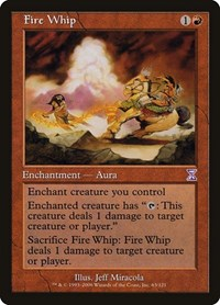Fire Whip, Magic: The Gathering, Timeshifted