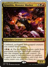 Grusilda, Monster Masher, Magic: The Gathering, Unstable