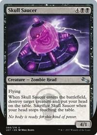 Skull Saucer, Magic, Unstable