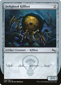 Delighted Killbot, Magic: The Gathering, Unstable