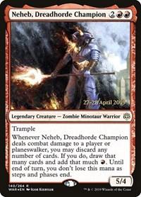 Neheb, Dreadhorde Champion, Magic: The Gathering, Prerelease Cards