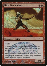 Slith Firewalker (Super Series), Magic: The Gathering, Junior Series Promos