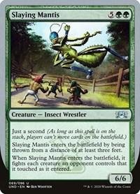 Slaying Mantis, Magic: The Gathering, Unsanctioned