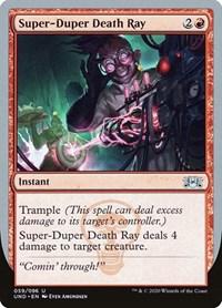 Super-Duper Death Ray, Magic, Unsanctioned