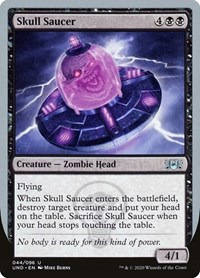 Skull Saucer, Magic, Unsanctioned