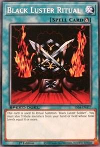 Black Luster Ritual, YuGiOh, Speed Duel Decks: Match of the Millennium