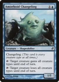 Amoeboid Changeling, Magic: The Gathering, The List