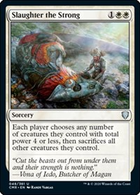 Slaughter the Strong, Magic: The Gathering, Commander Legends
