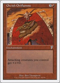 Orcish Oriflamme, Magic: The Gathering, 7th Edition