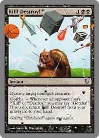 Kill! Destroy!, Magic, Unhinged