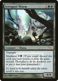 Arrogant Wurm, Magic: The Gathering, FNM Promos