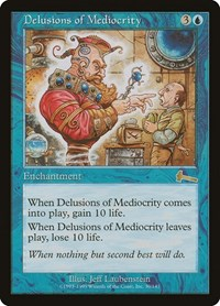 Delusions of Mediocrity, Magic: The Gathering, Urza's Legacy