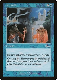 Rebuild, Magic, Urza's Legacy